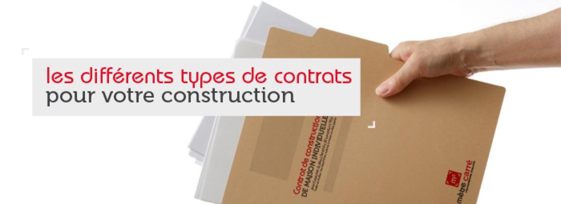 Quels types de contrat pour votre construction