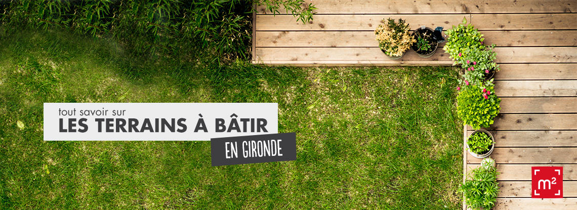 Faire construire à Bordeaux - terrains à bâtir constructeur Mètre Carré